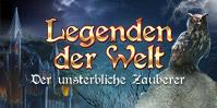 Legenden der Welt: Der unsterbliche Zauberer