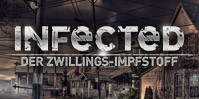 Infected: Der Zwillings-Impfstoff