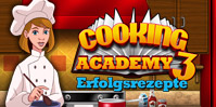 Cooking Academy 3: Erfolgsrezepte