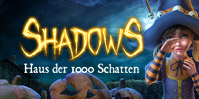 Shadows: Haus der 1000 Schatten