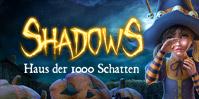 Shadows: Haus der 1000 Schatten